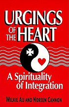 Urgings of the heart : a spirituality of integration