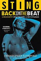 Sting : back on the beat : a biography