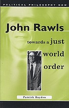 John Rawls : towards a just world order
