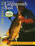 The world of fishing for largemouth bass.
