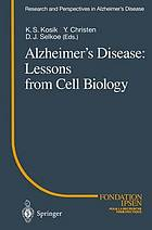 Alzheimer's disease : lessons from cell biology