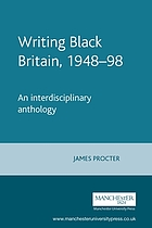 Writing Black Britain, 1948-1998 : an interdisciplinary anthology