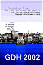 GDH 2002 : proceedings of the Second International Symposium on the Gerasimov-Drell-Hearn Sum Rule and the Spin Structure of the Nucleon : Genova, Italy, 3-6 July, 2002