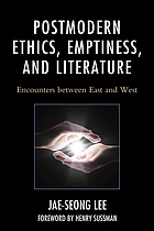 Postmodern ethics, emptiness, and literature : encounters between East and West