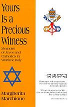 Yours is a precious witness : memoirs of Jews and Catholics in wartime Italy