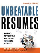 Unbeatable résumés : America's top recruiter reveals what really gets you hired