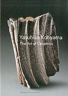 Yasuhisa Kohyama : the art of ceramics