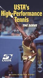 USTA's high-performance tennis : the serve