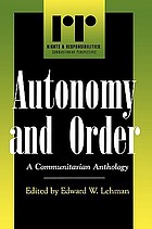 Autonomy and order : a communitarian anthology