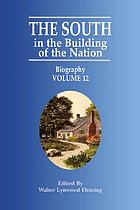 The South in the building of the nation : a history of the southern states designed to record the South's part in the making of the American nation ; to portray the character and genius, to chronicle the achievements and progress and to illustrate the life and traditions of the southern people.