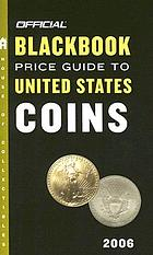 Official 2006 blackbook price guide to United States coins