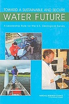 Toward a sustainable and secure water future : a leadership role for the U.S. Geological Survey