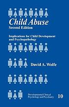 Child abuse : implications for child development and psychopathology