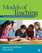 Models of teaching : connecting student learning with standards
