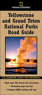 National Geographic Yellowstone and Grand Teton National Parks road guide : the essential guide for motorists