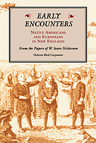 Early encounters--Native Americans and Europeans in New England : from the papers of W. Sears Nickerson