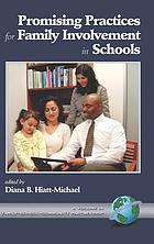 Promising practices for family involvement in schools