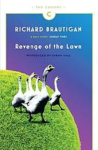 Revenge of the lawn : stories 1962-1970