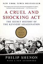 A cruel and shocking act : the secret history of the Kennedy assassination