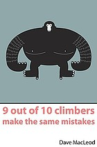9 out of 10 climbers make the same mistakes : navigation through the maze of advice for the self-coached climber