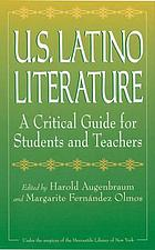 U.S. Latino literature : a critical guide for students and teachers