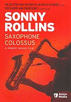 Sonny Rollins : saxophone colossus