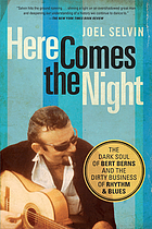 Here comes the night : the dark soul of Bert Berns and the dirty business of rhythm & blues