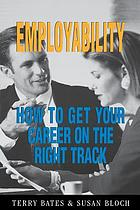 Employability : how to get your career on the right track