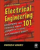 Electrical engineering 101 : everything you should have learned in schohool -- but probably didn't