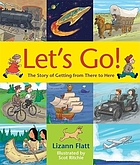 Let's go : the story of getting from there to here