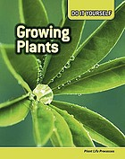 Growing plants : plant life processes