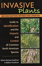 Invasive plants : a guide to identification, impacts, and control of common North American species