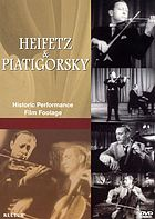 Heifetz & Piatigorsky : historic performance film footage.