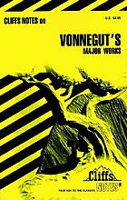 Vonnegut's major works : notes, including life and background, introd. to the works, discussions ... special topics [and] review questions