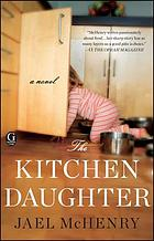 The kitchen daughter : a novel