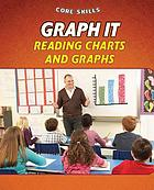 Graph It: Reading Charts and Graphs.