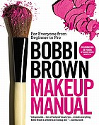 Bobbi Brown makeup manual : for everyone from beginner to pro
