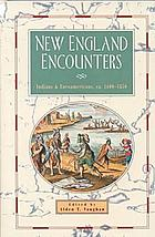 New England encounters : Indians and Euroamericans ca. 1600-1850 ; essays drawn from the New England Quarterly