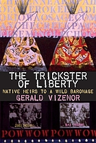The trickster of liberty : native heirs to a wild baronage