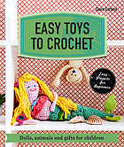 Easy toys to crochet : dolls, animals and gifts for children