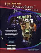 If I had a million dollars-- I'd ease the pain of HIV/AIDS in Africa : a how-to manual for individuals and groups wishing to make a positive response to the HIV/AIDS pandemic in Africa