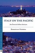 Italy on the Pacific : San Francisco's Italian Americans