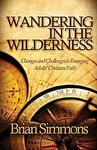 Wandering in the wilderness : changes and challenges to emerging adults' Christian faith