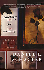 Searching for memory : the brain, the mind, and the past