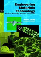 Engineering materials technology : structures, processing, properties, and selection
