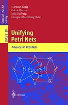 Unifying petri nets : advances in petri nets