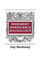 Herbert Spencer's sociology; a study in the history of social theory.
