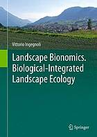 Landscape bionomics : biological-integrated landscape ecology