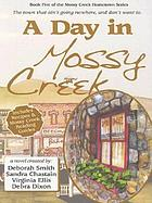 A day in Mossy Creek : a collective novel