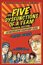The five dysfunctions of a team : an illustrated leadership fable